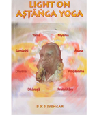 B.K.S. Iyengar: Light on Ashtanga Yoga
