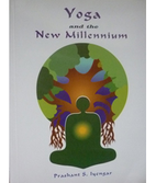 Prashant S. Iyengar: Yoga and the New Millenium